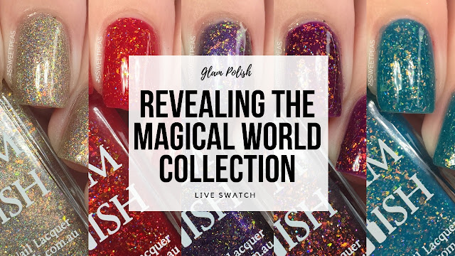 Glam Polish Revealing The Magical World Collection