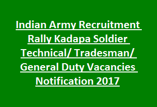 Indian Army Recruitment Rally Kadapa Soldier Technical Tradesman General Duty Vacancies Notification 2017