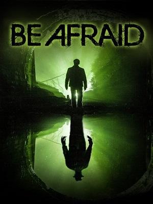 Be Afraid (2017) Movie English 720p WEB-DL 700mb