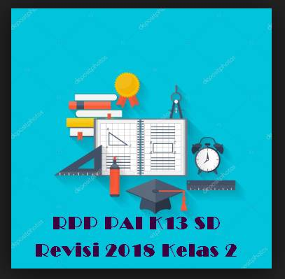 RPP PAI K13 SD Revisi 2018 Kelas 2