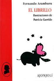 El librillo / Fernando Aramburu; ilustraciones de Patricia Garrido