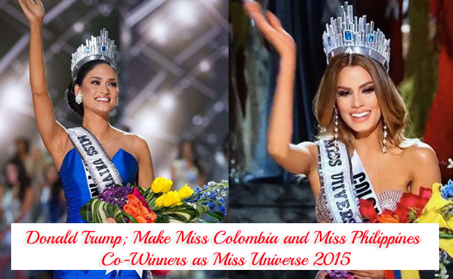 Donald Trump; Make Miss Colombia and Miss Philippines Co-Winners as Miss Universe 2015