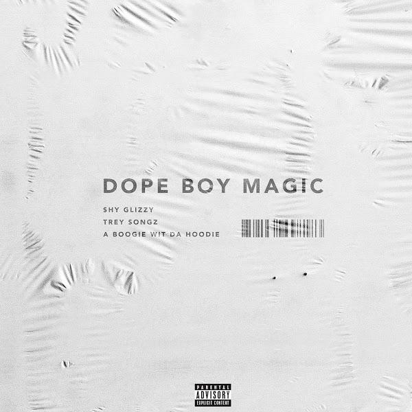 Shy Glizzy - Dope Boy Magic (feat. Trey Songz & a Boogie wit da Hoodie) - Single Cover