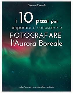 i 10 passi per imparare a conoscere e fotografare l'aurora boreale Simone renoldi
