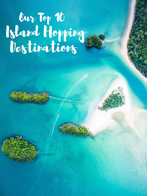Our Top 10 Island Hopping Destinations