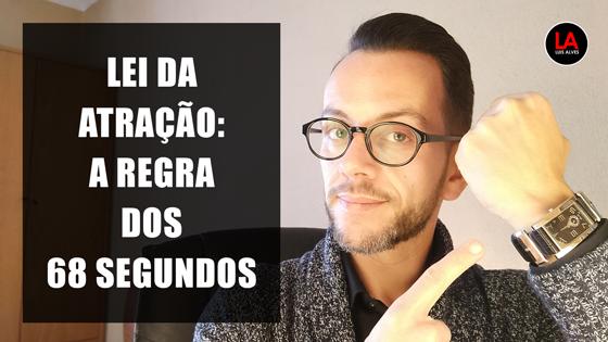 LEI DA ATRAÇÃO 68 SEGUNDOS