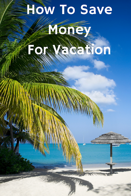 How to save money for vacation, travel, budgeting, creative ways to save money, budget ideas to save money