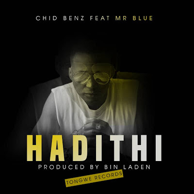 CHID BENZ Ft. MR BLUE - HADITHI