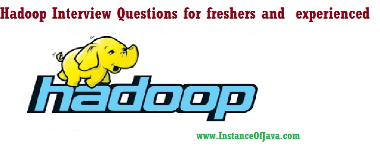 Big data hadoop interview questions and answers freshers and experienced