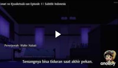 Tonari No Kyuuketsuki-San Episode 11 Subtitle Indonesia