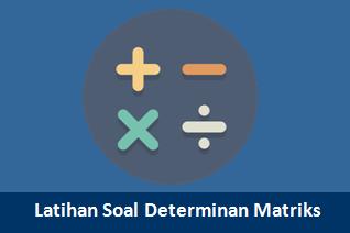Contoh Latihan Soal Determinan Matriks Matematika Pembahasannya