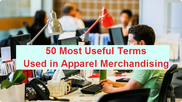 50 Most Useful Terms Used in Apparel Merchandising