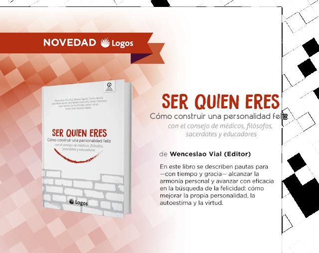 Wenceslao Vial, edición de Ser quien eres en Argentina, Logos, notas de la madurez humana, autonomía, coherencia, identidad, vida sobrenatural
