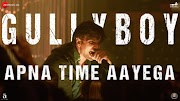 Apna Time Aayega Song Video from Gully Boy