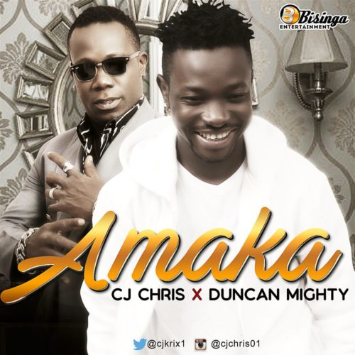 "[Song] CJ Chris x Ducan Mighty – ""Amaka"" - mp3made.com.ng"