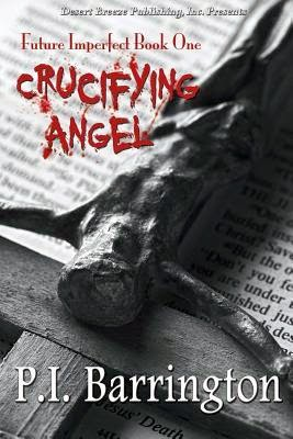 http://www.amazon.com/Crucifying-Angel-Future-Imperfect-Barrington-ebook/dp/B002VWKEYC/ref=la_B0032UWIA0_1_2?s=books&ie=UTF8&qid=1401472977&sr=1-2
