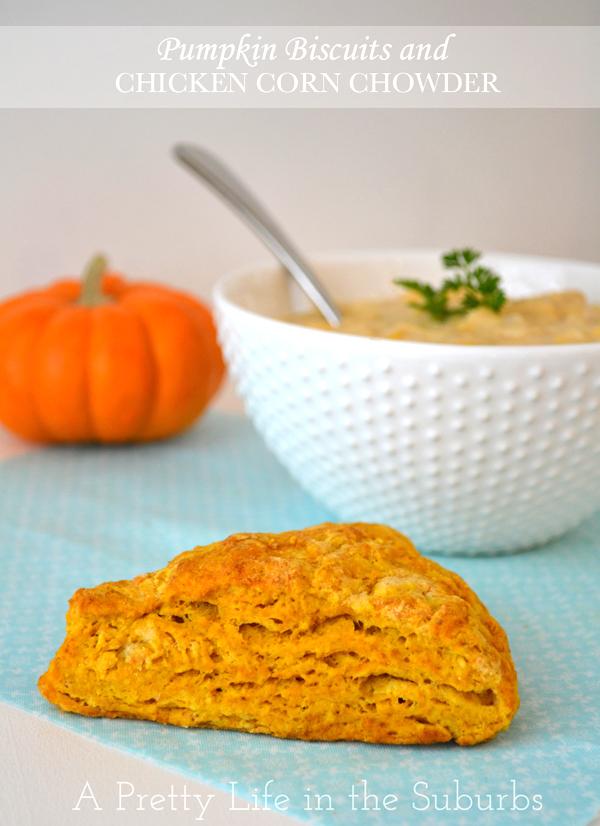 Pumpkin Biscuits and Chicken Corn Chowder