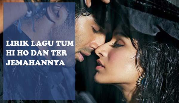 Pecinta Bollywood: Lirik Lagu Tum Hi Ho Dan Terjemahannya