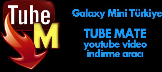 tubemate apk android youtube video ndirme galaxy mini t rkiye. Black Bedroom Furniture Sets. Home Design Ideas