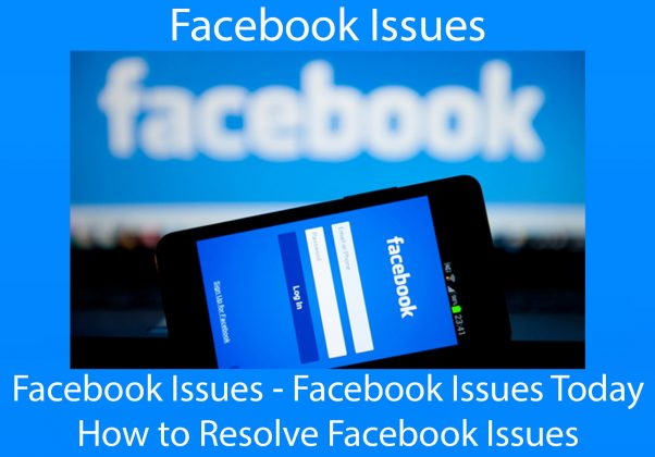 Facebook Issues   Facebook Issues Today - How to Resolve Facebook Issues