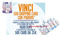Logo Concorso ''Vinci 500 shopping card con Podovis'': vinci buoni spesa Tigotà da 25€
