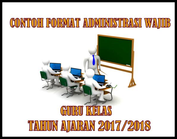 Contoh Format Administrasi Wajib Guru Kelas Tahun Ajaran 2017/2018