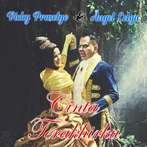Vicky Prasetyo - Cinta Terakhirku (Feat. Angel Lelga)