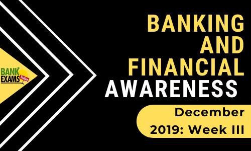 Banking and Financial Awareness December 2019: Week III