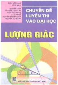 Chuyên đề luyện thi vào đại học - lượng giác - Trần Văn Hạo