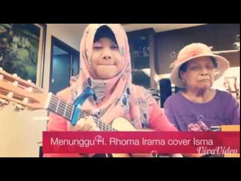 Menunggu H. Rhoma Irama - (Covered Isma)