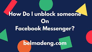 How Do I unblock someone On Facebook Messenger?