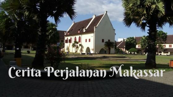 Cerita Perjalanan ke Makassar