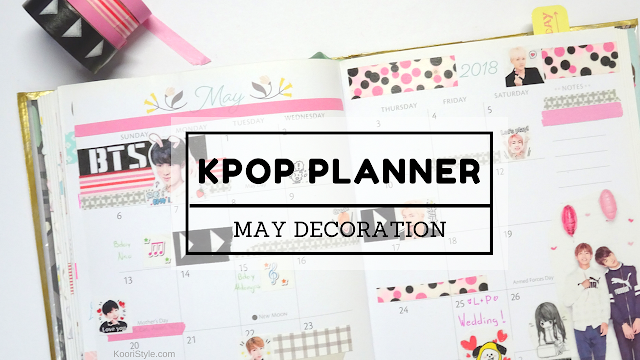 Koori Style, KooriStyle, Kpop, BTS, Bangtan, BT21, Idea, Ideas, Planner, Planning, May, Mayo, Decoration, Decoracion, Stickers, Pegatinas, Calcomanías, Cute, agenda ,Journal