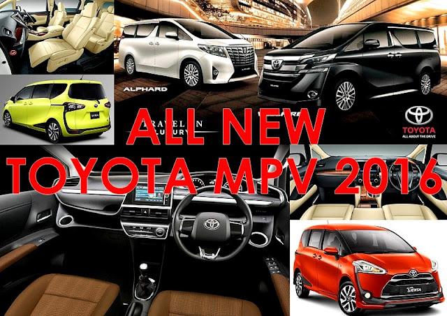MPV Baru Toyota 2016 - Alphard,  Vellfire & Sienta