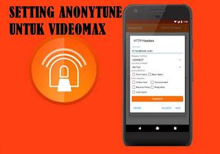 Cara Setting Anonytune Videomax Telkomsel Agar Jadi Kuota Reguler