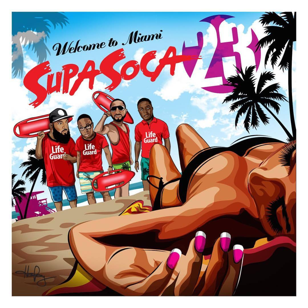 Supa Soca 23 Hits From Miami To Carnival 2017