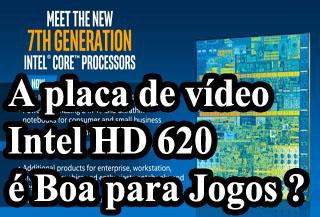 a placa de video intel hd graphics 620 é boa para jogos
