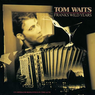 Tom Waits, Franks Wild Years