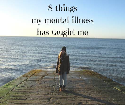 8 things my mental illness has taught me