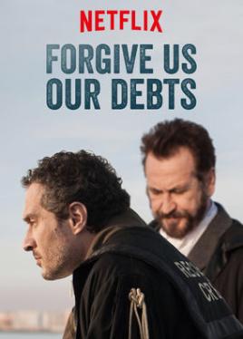 Forgive Us Our Debts (2018) ταινιες online seires xrysoi greek subs