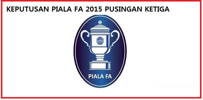Result Piala FA 17 Mac 2015 Pusingan Ketiga