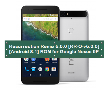Resurrection Remix 6 0 0 [RR-O-v6 0 0] [Android 8 1 Oreo] ROM for