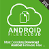 FAQ Download firmware Android Di #AndroidFilesCloud