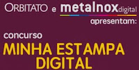 Concurso 'Minha Estampa Digital' Orbitato e Metalnox Digital