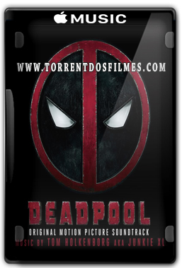Baixar CD: Deadpool – Álbum Completo Torrent (2016)