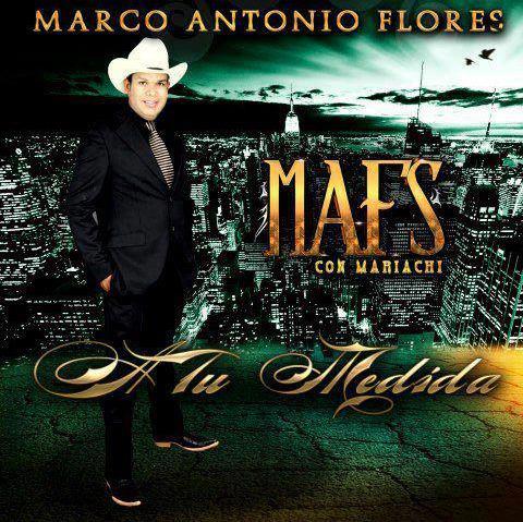 Marco Antonio Flores - A Tu Medida (Con Mariachi) (2013) (Album / Disco Oficial)