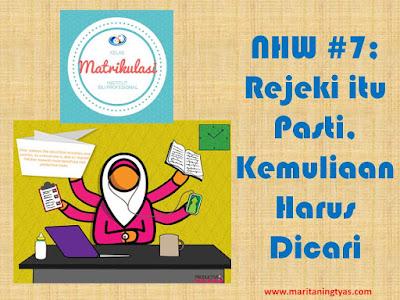 NHW #7; Rejeki Itu Pasti, Kemuliaan Harus Dicari