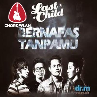 Lirik dan Chord Kunci Gitar Bernafas Tanpamu - Last Child