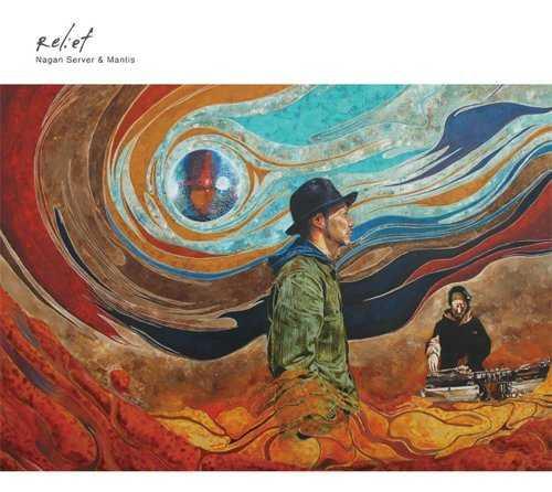[Album] NAGAN SERVER & MANTIS – RELIEF (2015.04.22/MP3/RAR)