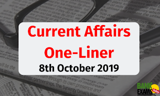 Current Affairs One-Liner: 8th October 2019